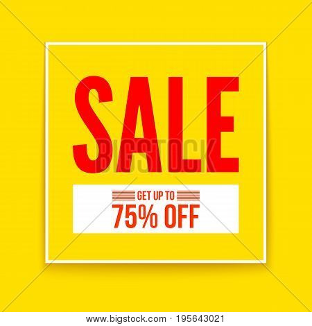 Sale poster, get up to seventy five percent, flat geometric vector yellow design. Simple banner, template for your business.