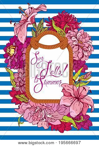 Seasonal Card with rope frame and flowers on stripe blue and white background. Calligraphic handwritten text Say Hello to Summer.