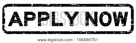 Grunge black apply now square rubber seal stamp on white background