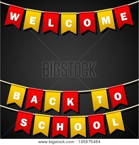 Festive flags with inscription. Welcome back to school. Decoration of holiday carnival party. Isolated objects. school black board. Vector illustration.