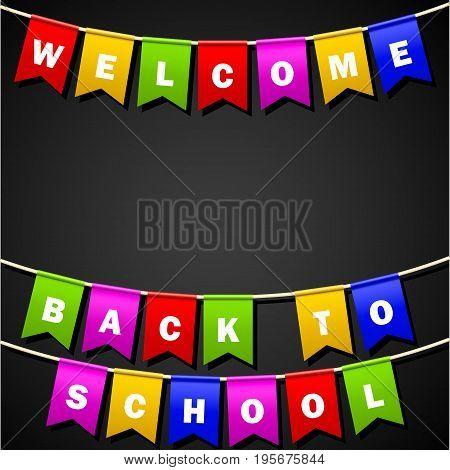 Festive flags with inscription. Welcome back to school. Decoration of holiday carnival party. Isolated objects. Vector illustration.