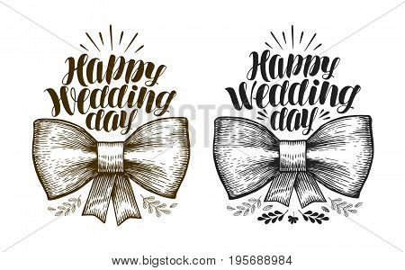 Happy Wedding day, label. Marriage, wed banner Lettering vector illustration