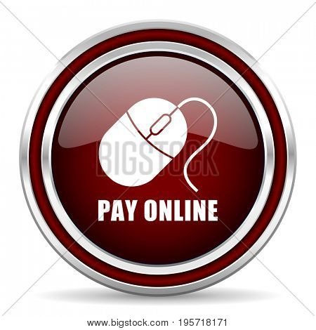 Pay online red glossy icon. Chrome border round web button. Silver metallic pushbutton.