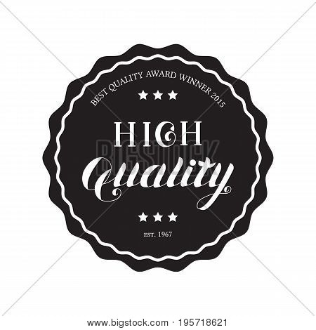 High Quality Round Emblem Logo Isolated on White Background. Black Badge with Hand Drawn Lettering. Vector Illustration for Web Design or Print.
