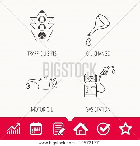 Motor oil change, traffic lights and gas station icons. Petrol station linear sign. Edit document, Calendar and Graph chart signs. Star, Check and House web icons. Vector