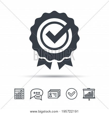 Award medal icon. Winner emblem with tick symbol. Chat speech bubble, chart and presentation signs. Contacts and tick web icons. Vector