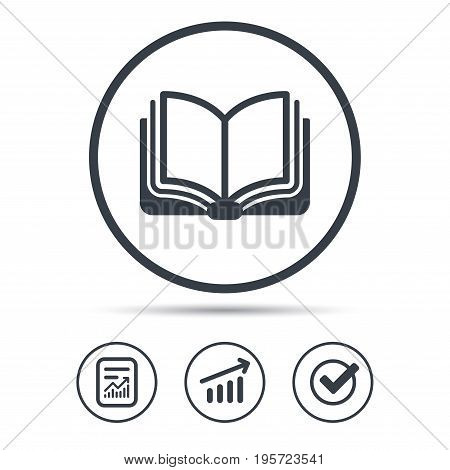 Book icon. Study literature sign. Education textbook symbol. Report document, Graph chart and Check signs. Circle web buttons. Vector