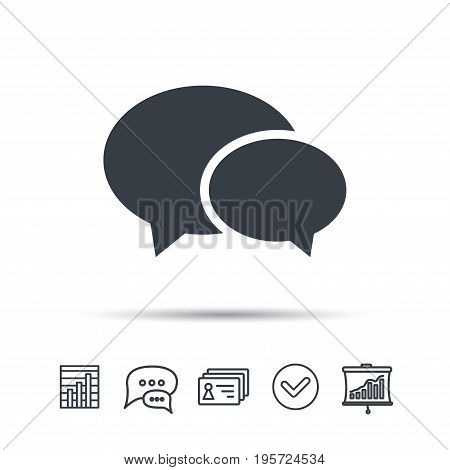 Chat icon. Speech bubble symbol. Chat speech bubble, chart and presentation signs. Contacts and tick web icons. Vector