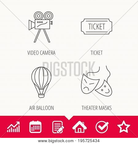 Video camera, ticket and theatre masks icons. Air balloon linear sign. Edit document, Calendar and Graph chart signs. Star, Check and House web icons. Vector