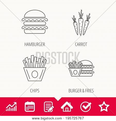Hamburger, carrot and chips icons. Burger and chips fries linear signs. Edit document, Calendar and Graph chart signs. Star, Check and House web icons. Vector