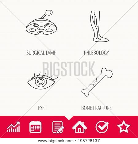 Eye, bone fracture and vein varicose icons. Surgical lamp linear sign. Edit document, Calendar and Graph chart signs. Star, Check and House web icons. Vector