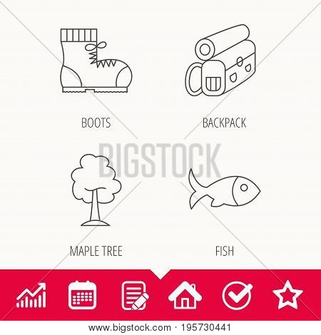 Maple tree, fish and hiking boots. Backpack linear sign. Edit document, Calendar and Graph chart signs. Star, Check and House web icons. Vector