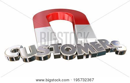 Magnet Attract New Customers Bring In Find Clients Letters 3d Illustration