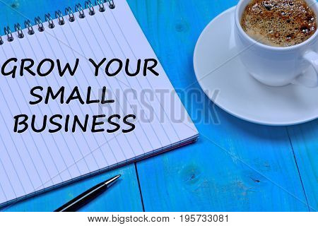 Grow your small business words on notebook page