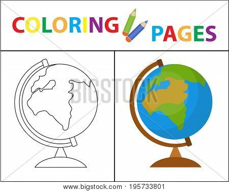 Coloring book page. Globe. Sketch outline and color version. Coloring for kids. Childrens education. Vector illustration