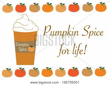 Harvest Fall Autumn Pumpkin Spice for Life