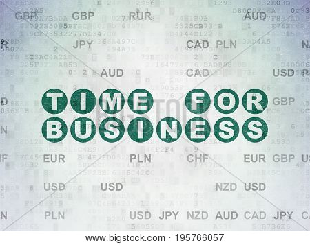 Business concept: Painted green text Time for Business on Digital Data Paper background with Currency