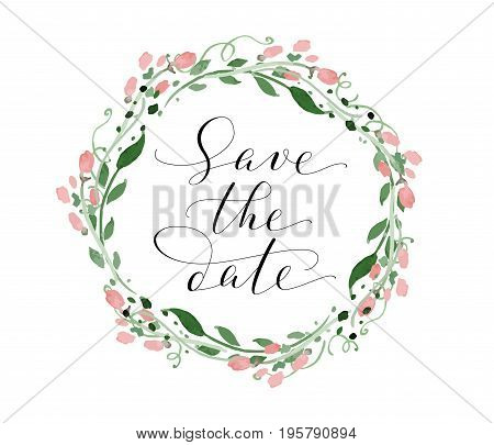 Save the date card with watercolor floral wreath, wedding invitation template. Hand written custom calligraphy. Can also be used for photo overlays.