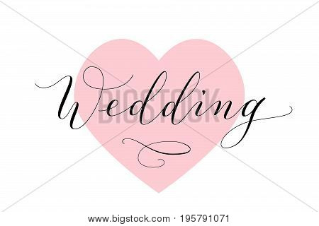 Wedding text. Hand written custom calligraphy on heart symbol background. Great for wedding invitations, banners, cards, photo overlays.