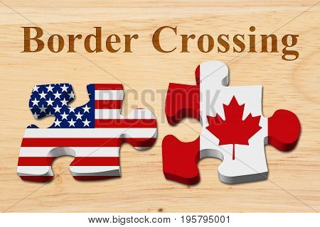 Americans crossing the Canadian border Two puzzle pieces with the flags of USA and Canada on wood with text Border Crossing 3D Illustration