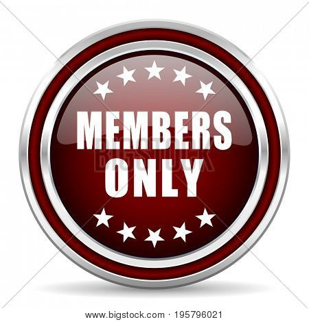 Members only red glossy icon. Chrome border round web button. Silver metallic pushbutton.