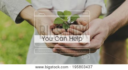 You can help text on people holding growing plant
