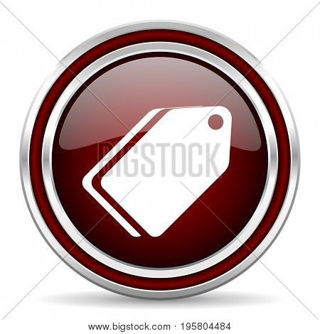 Label ticket red glossy icon. Chrome border round web button. Silver metallic pushbutton.