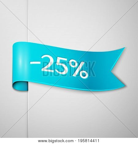Realistic Cyan ribbon with text twenty five percent for discount on grey background. Colorful realistic sticker, banner for sale, shopping, market, business theme. Vector template for your design