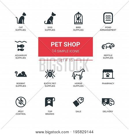 Pet Shop - set of vector icons, pictograms. Cat, dog, bird, aquarium, reptile, rodent, exotic pet, horse supplies, pond arrangement, pharmacy, top brands, pest control, delivery, sale