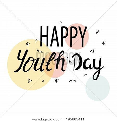 The youth day. The inscription is written in pen. Pastel colors. Design your banner or greeting card. Stock vector.