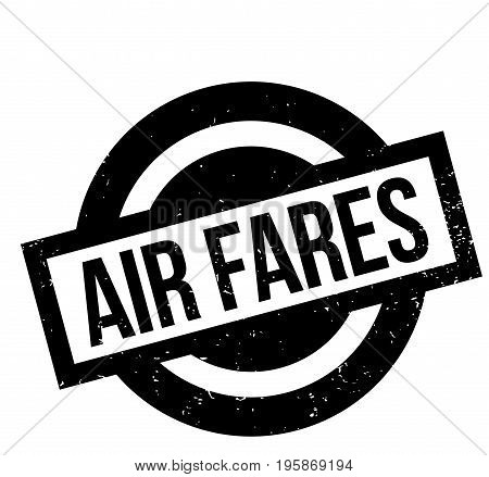 Air Fares rubber stamp. Grunge design with dust scratches. Effects can be easily removed for a clean, crisp look. Color is easily changed.