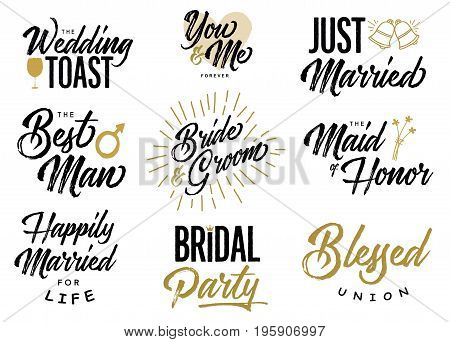 Bride and Groom Wedding Lettering Phrases Vector Set, Wedding Toast, Just Married, Best Man, Maid of Honor, Happily Married, Blessed Union, Bridal Party,  You & Me, 9 designs in collection