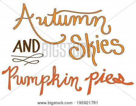 Fall Autumn Skies Pumpkin Pies and Pretty Lettering