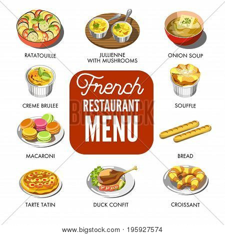 Famous ratatouille, jullienne with mushrooms, onion soup, tender souffle, french bread, fresh croissant, tasty duck confit, delicious tarte tatin, sweet macaroni and creme brulee vector illustrations.