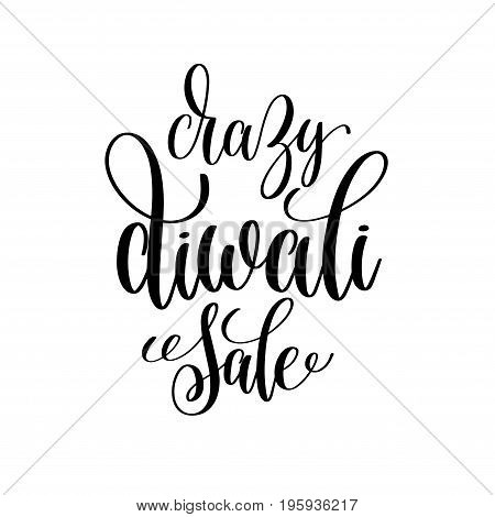 crazy diwali sale black calligraphy hand lettering text isolated on white background for indian diwali fire light holiday design template, greeting card vector illustration