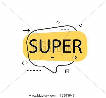 Outline speech bubble with Super phrase. Most commonly used replica label isolated on white background vector illustration.