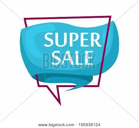 Marketing speech bubble with Super sale phrase. Most commonly used replica label, market promotion, retail sticker isolated vector illustration.