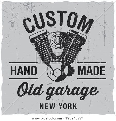 Custom old garage poster with hand drawn motorcycle engine on dusty background vector illustration