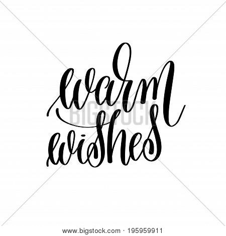 warm wishes elegant modern brush hand lettering inscription, calligraphy vector illustration