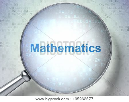 Education concept: magnifying optical glass with words Mathematics on digital background, 3D rendering