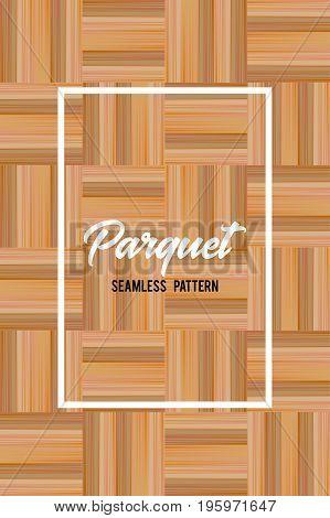 Wooden texture seamless pattern. Parquet background 3. Vector illustration