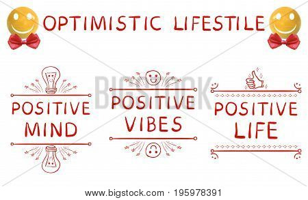 Optimistic lifestyle: positive mind, positive vibes, positive life Hand drawn elements and realistic yellow sphere-smiley face with red bow isolated on white, VECTOR
