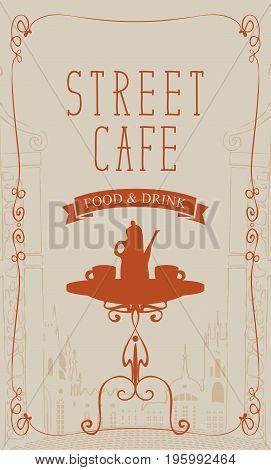 Vector banner for street cafe with table and hot tea on the background of old city landscape in retro style with curly frame