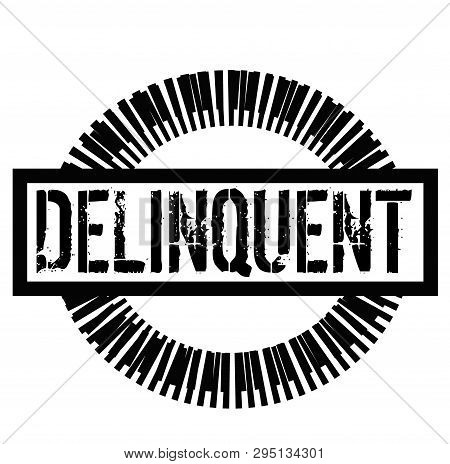 Delinquent Stamp On White Background. Signs And Symbols Series.