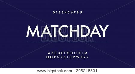 Sport Future Modern Alphabet Fonts And Number. Technology Typography Matchday Football Font Uppercas