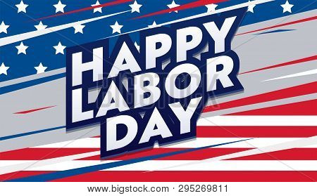 Happy Labor Day Card. National American Holiday Banner. Festive Poster Design With Typography On Col