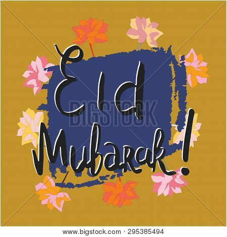 Vector Illustration Of Eid Mubarak, Muslim Traditional Holiday. Typographical Design. Usable As Back