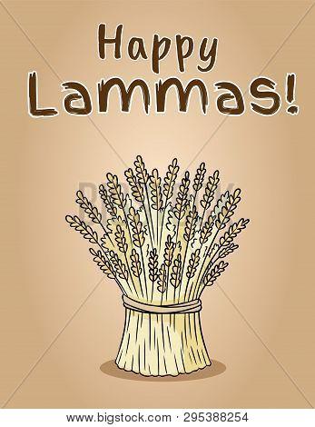 Happy Lammas. Sheaf Of Wheat. Hay Bundle
