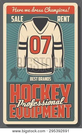 Ice Hockey Sport Game Equipments Retro Vector Poster With Team Player, Jersey, Stick And Puck, Skate