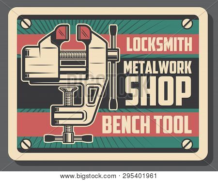 Metalworking and locksmith workshop retro promo poster design. Vector bench vice tool of turning and milling works. Construction, carpentry and metal work themes poster